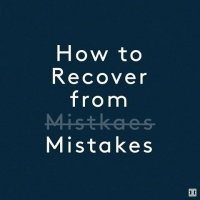 How recover from Mistakes